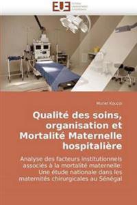 Qualit� Des Soins, Organisation Et Mortalit� Maternelle Hospitali�re