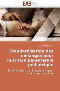 Standardisation Des Melanges Pour Nutrition Parenterale Pediatrique