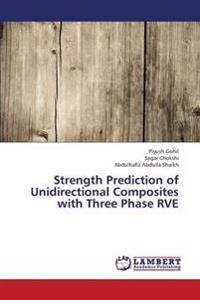 Strength Prediction of Unidirectional Composites with Three Phase Rve