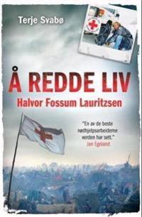 Å redde liv - Terje Svabø pdf epub