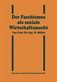 Der Faschismus ALS Soziale Wirtschaftsmacht