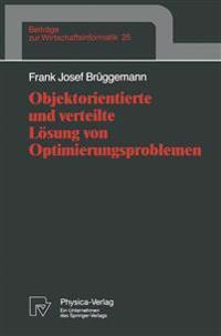 Objektorientierte Und Verteilte Lösung Von Optimierungsproblemen