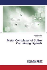 Metal Complexes of Sulfur Containing Ligands