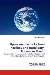 Upper Mantle Rocks from Kozakov and Horni Bory, Bohemian Massif