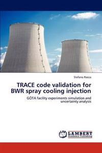 Trace Code Validation for Bwr Spray Cooling Injection