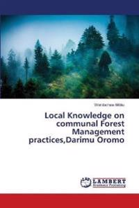 Local Knowledge on Communal Forest Management Practices, Darimu Oromo