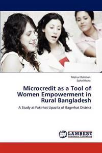 Microcredit as a Tool of Women Empowerment in Rural Bangladesh