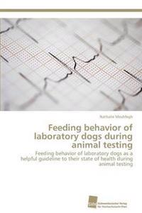 Feeding Behavior of Laboratory Dogs During Animal Testing