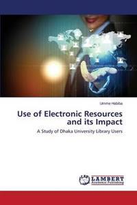 Use of Electronic Resources and Its Impact