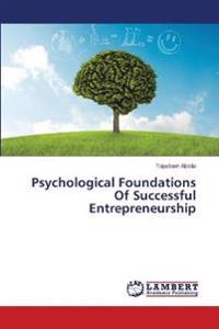 Psychological Foundations of Successful Entrepreneurship