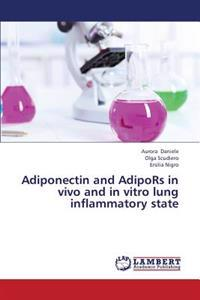 Adiponectin and Adipors in Vivo and in Vitro Lung Inflammatory State