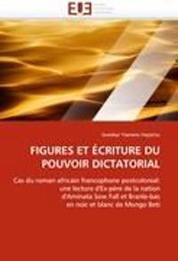 Figures Et Ecriture Du Pouvoir Dictatorial