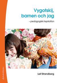 Vygotskij, barnen och jag : pedagogisk inspiration