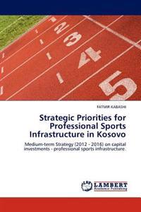Strategic Priorities for Professional Sports Infrastructure in Kosovo