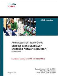 Building Cisco Multilayer Switched Networks Bcmsn Authorized Self-study Guide