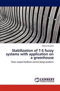 Stabilization of T-S Fuzzy Systems with Application on a Greenhouse