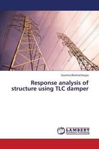 Response Analysis of Structure Using TLC Damper