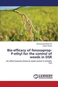Bio-Efficacy of Fenoxaprop-P-Ethyl for the Control of Weeds in Dsr