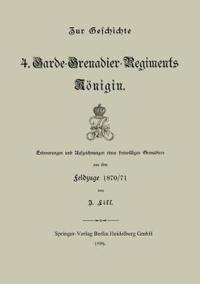 Zur Geschichte Des 4. Garde-Grenadier-Regiments K nigin