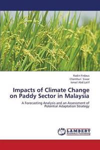 Impacts of Climate Change on Paddy Sector in Malaysia