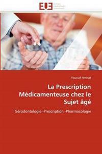La Prescription M�dicamenteuse Chez Le Sujet �g�