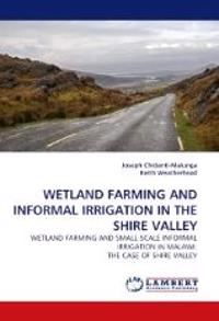 Wetland Farming and Informal Irrigation in the Shire Valley
