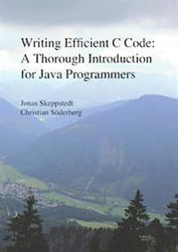 Writing Efficient C Code: A Thorough Introduction