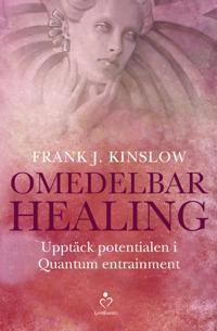 Omedelbar healing : upptäck potentialen i Quantum Entrainment