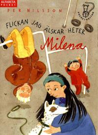 Flickan jag älskar heter Milena : en liten berättelse om en pojke som försöker få en flicka att se honom