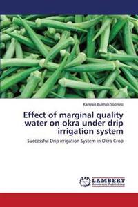 Effect of Marginal Quality Water on Okra Under Drip Irrigation System