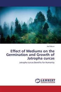 Effect of Mediums on the Germination and Growth of Jatropha Curcas
