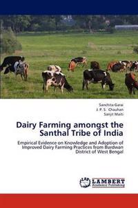 Dairy Farming Amongst the Santhal Tribe of India