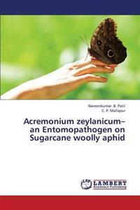 Acremonium Zeylanicum- An Entomopathogen on Sugarcane Woolly Aphid