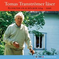 Tomas Tranströmer läser: 82 dikter ur 10 böcker 1954 - 1996