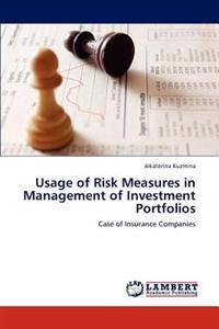 Usage of Risk Measures in Management of Investment Portfolios
