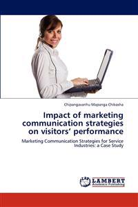 Impact of Marketing Communication Strategies on Visitors' Performance