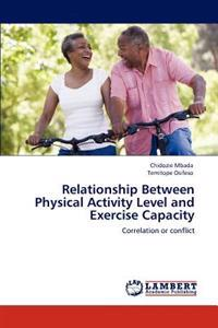 relationship between physical activity exercise and Although a bidirectional relationship between physical activity and mental health   furthermore, exercise stimulates the growth of new capillaries, which are.