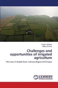 Challenges and Opportunities of Irrigated Agriculture
