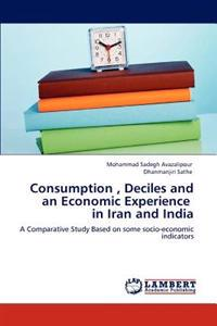 Consumption, Deciles and an Economic Experience in Iran and India
