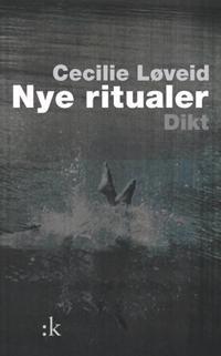 Nye ritualer - Cecilie Løveid pdf epub