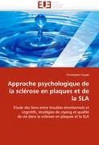 Approche Psychologique de La Sclerose En Plaques Et de La Sla