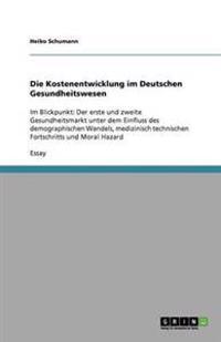 Die Kostenentwicklung Im Deutschen Gesundheitswesen