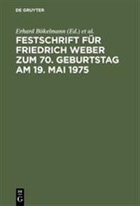 Festschrift F r Friedrich Weber Zum 70. Geburtstag Am 19. Mai 1975