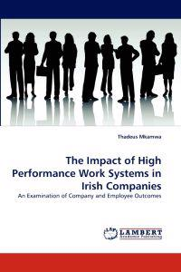 The Impact of High Performance Work Systems in Irish Companies