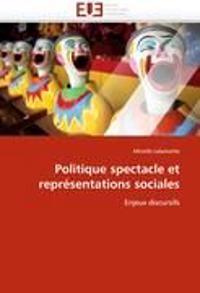 Politique Spectacle Et Representations Sociales