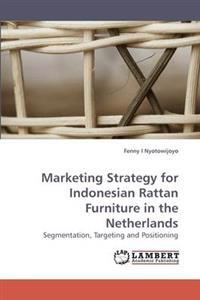 Marketing Strategy for Indonesian Rattan Furniture in the Netherlands