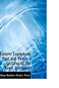 Eastern Exploration Past and Future