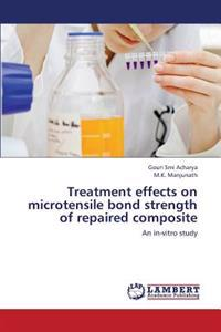 Treatment Effects on Microtensile Bond Strength of Repaired Composite