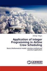 Application of Integer Programming in Airline Crew Scheduling