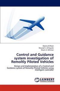 Control and Guidance System Investigation of Remoltly Piloted Vehicles